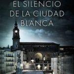 Leer El silencio de la ciudad blanca – Eva García Sáenz (Online)
