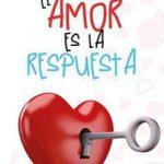 Leer El Amor Es La Respuesta – Mónica Maier (Online)