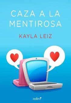 Leer Libro Caza a La Mentirosa - Kayla Leiz (Online)