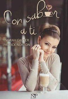 Leer Con sabor a ti - Norah Carter & Patrick Norton (Online)
