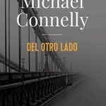Leer Del otro lado – Michael Connelly (Online)