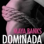 Leer Dominada – Maya Banks (Online)