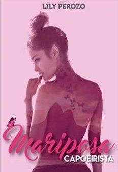 Leer Mariposa Capoeirista (Libro 1) - Lily Perozo (Online)
