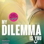 Leer My Dilemma Is You. Siempre Contigo (Serie My Dilemma Is You 3) – Cristina Chiperi (Online)