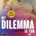 Leer My Dilemma Is You. ¿Te Amo o te Odio? (Serie My Dilemma Is You 2) – Cristina Chiperi (Online)