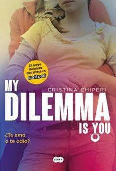 my-dilemma-is-you-_te-amo-o-te-odio_-serie-my-dilemma-is-you-2-cristina-chiperi