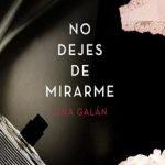 Leer Libro No dejes de mirarme – Lina Galán (Online)