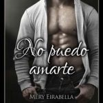Leer No puedo amarte – Mery Eirabella (Online)