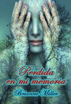 Leer Perdida en Mi Memoria - Brianne Miller (Online)