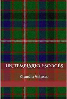 Leer Un Templario Escocés - Claudia Velasco (Online)