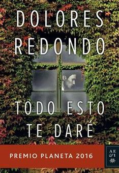 Leer Libro Todo Esto Te Daré: Premio Planeta 2016 - Dolores Redondo (Online)