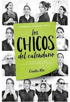 Leer Los chicos del calendario 2: Febrero, marzo y abril - Candela Ríos (Online)