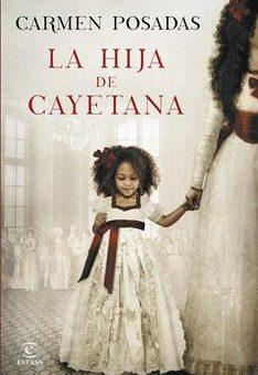 Leer Libro La hija de Cayetana - Carmen Posadas (Online)
