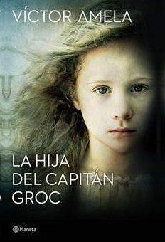 Leer La hija del capitán Groc - Víctor Amela (Online)
