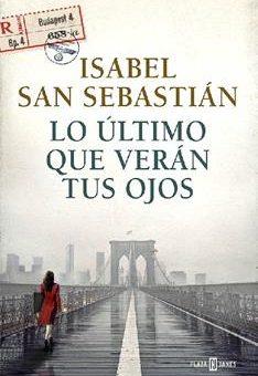 Leer Lo último que verán tus ojos - Isabel San Sebastián (Online)