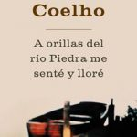 Leer A orillas del río Piedra me senté y lloré -Paulo Coelho (Online)