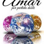 Leer Amar por partida doble – Encarni Arcoya (Online)