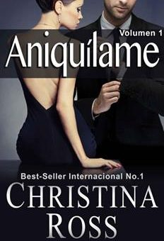 Leer Aniquílame: Volumen 1 - Christina Ross (Online)