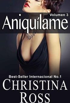 Leer Aniquílame: Volumen 3 - Christina Ross (Online)