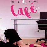 Leer Besos sabor a café – Raquel Antúnez (Online)