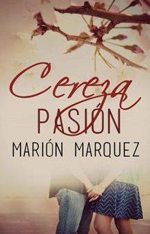 Leer Cereza pasión - Marión Marquez (Online)