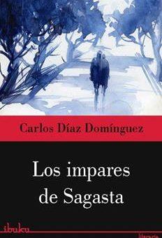 Leer Los Impares De Sagasta - Carlos Díaz Domínguez (Online)