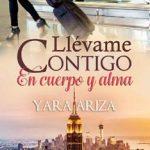 Leer Llévame Contigo en Cuerpo y Alma – Yara Ariza (Online)