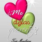 Leer ¿Me Dejas Quererte? – Toñi Membrives (Online)