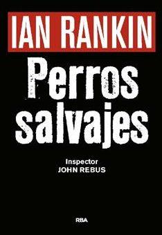 Leer Perros salvajes - Ian Rankin (Online)