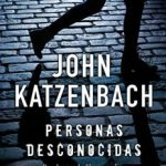 Leer Personas desconocidas – John Katzenbach (Online)