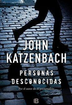 Leer Personas desconocidas - John Katzenbach (Online)