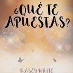Leer ¿Qué te apuestas? – Kasey White (Online)