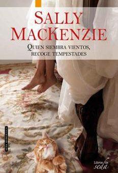 Leer Quien siembra vientos, recoge tempestades - Sally Mackenzie (Online)