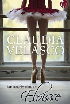 Leer Las dos historias de Eloisse - Claudia Velasco (Online)