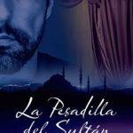 Leer La pesadilla del sultán – Teresa Cameselle (Online)