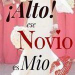 Leer ¡Alto! ese novio es Mio – Vanessa Lorrenz (Online)