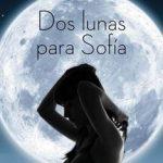 Leer Dos lunas para Sofia – Regina Roman (Online)