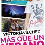 Leer Más que un verano. Parte 1 – Victoria Vílchez (Online)