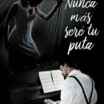 Leer Nunca Más Seré Tu Puta – Rosana Ample (Online)