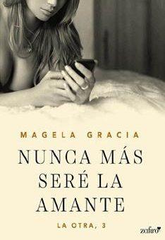Nunca mas sere la amante - Magela Gracia