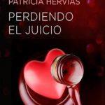 Leer Perdiendo el juicio – Patricia Hervías (Online)
