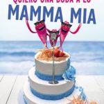 Leer Quiero una boda a lo Mamma Mia – Lara Smirnov (Online)