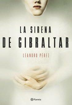 Leer La Sirena De Gibraltar - Leandro Pérez (Online)