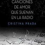 Leer Todas las canciones de amor que suenan en la radio – Cristina Prada (Online)