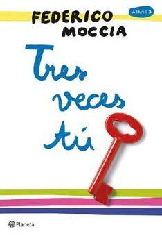 Leer Libro Tres veces tu (A tres... Metros Sobre el Cielo) – Federico Moccia (Online)