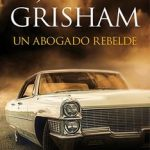 Leer Un abogado rebelde – John Grisham (Online)