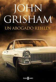 abogado rebelde, Un - John Grisham