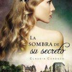 Leer La sombra de su secreto – Claudia Cardozo (Online)