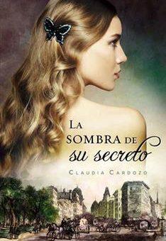 sombra de su secreto, La - Claudia Cardozo