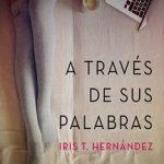 Leer A través de sus palabras – Iris T. Hernández (Online)